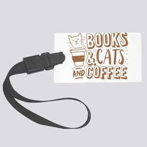 Books and cats and coffee Large Luggage Tag