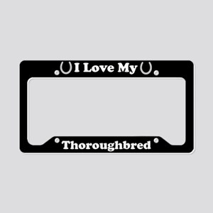 I Love My Thoroughbred Horse License Plate Holder