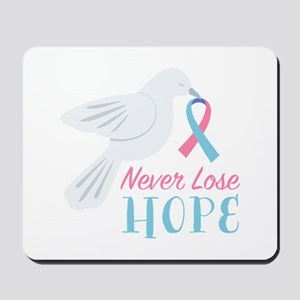 Never Lose Hope Mousepad
