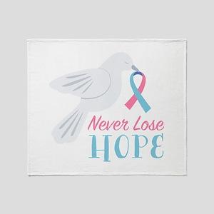 Never Lose Hope Throw Blanket