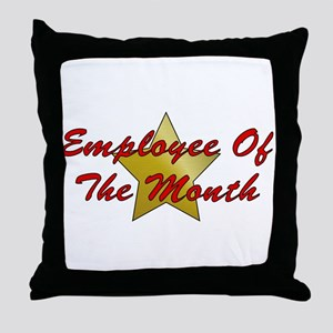 Employee Of The Month Throw Pillow