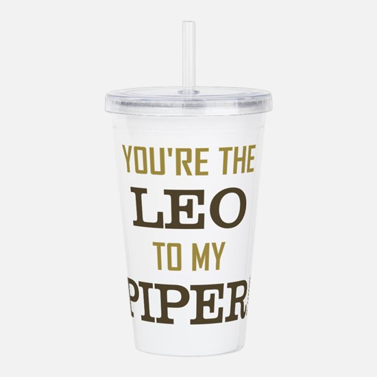 YOU'RE THE LEO TO Acrylic Double-wall Tumbler