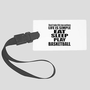 Life Is Eat Sleep And Basketball Large Luggage Tag