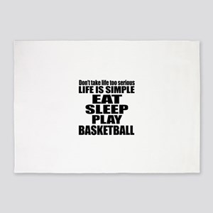 Life Is Eat Sleep And Basketball 5'x7'Area Rug
