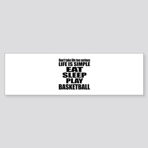 Life Is Eat Sleep And Basketball Sticker (Bumper)