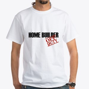 Off Duty Home Builder White T-Shirt