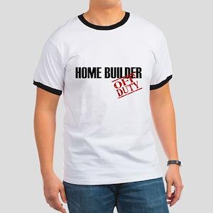 Off Duty Home Builder Ringer T