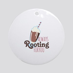 Rooting For You Round Ornament