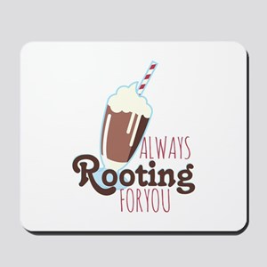 Rooting For You Mousepad