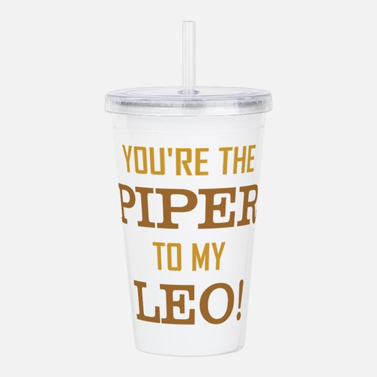 YOU'RE THE PIPER TO MY Acrylic Double-wall Tumbler