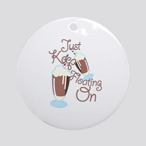 Keep Floating Round Ornament