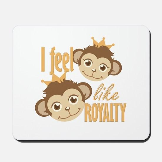 Feel Like Royalty Mousepad
