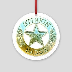 Stinkin Badge Ornament (Round)