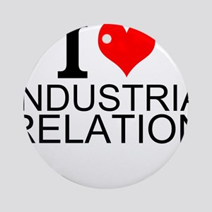 I Love Industrial Relations Round Ornament