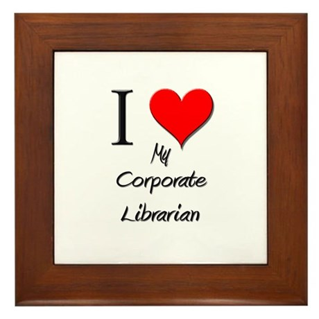I Love My Corporate Librarian Framed Tile