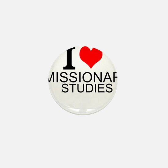 I Love Missionary Studies Mini Button