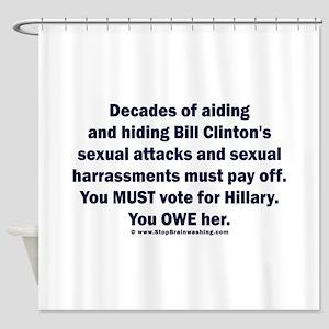 Hillary helped Bill attack Shower Curtain