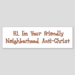 Neighborhood Anti-Christ Bumper Sticker