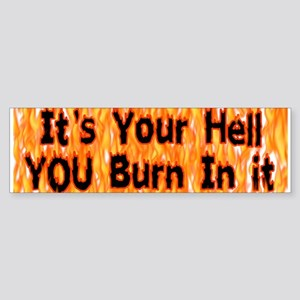 It's Your Hell Bumper Sticker