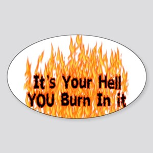 It's Your Hell Oval Sticker