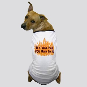 It's Your Hell Dog T-Shirt