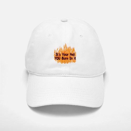 It's Your Hell Baseball Baseball Cap