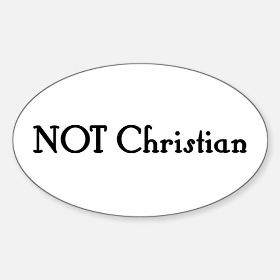 NOT Christian Oval Decal