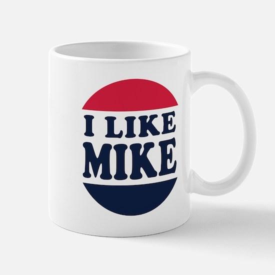 I Like Mike - Mike Pence for Vice Presi Mug