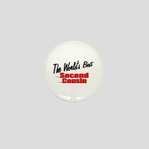 """The World's Best Second Cousin"" Mini Button"