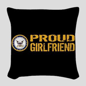 U.S. Navy: Proud Girlfriend (B Woven Throw Pillow