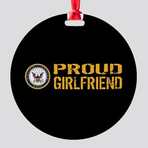 U.S. Navy: Proud Girlfriend (Black) Round Ornament