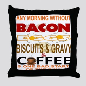 ANY MORNING WITH BACON, EGGS, BISCUIT Throw Pillow