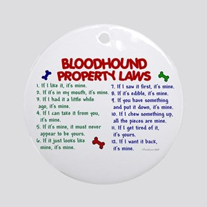 Bloodhound Property Laws 2 Ornament (Round)