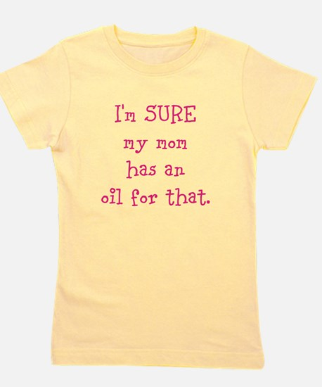 Mom has an oil for that - Pink Girl's Tee