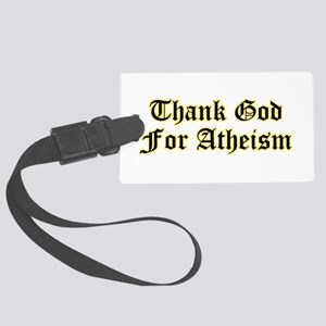 Thank God For Atheism Large Luggage Tag