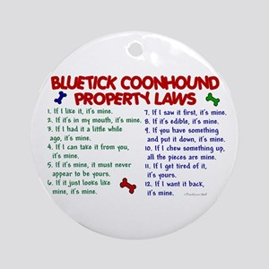 Bluetick Coonhound Property Laws 2 Ornament (Round