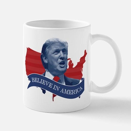 Believe in America - Donald Trump Mug
