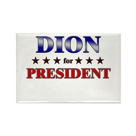 DION for president Rectangle Magnet