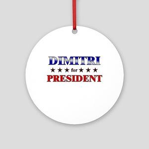 DIMITRI for president Ornament (Round)