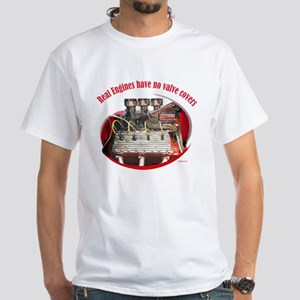 Real Engines Have No Valve Covers T-Shirt