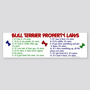 Bull Terrier Property Laws 2 Bumper Sticker