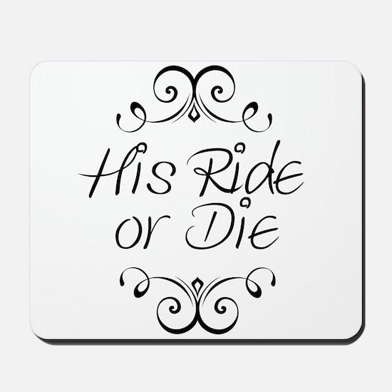 His Ride or Die Mousepad