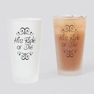 His Ride or Die Drinking Glass