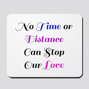 No Time Or Distance Can Stop Our Love Mousepad
