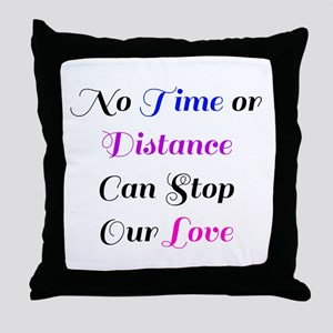 No Time Or Distance Can Stop Our Love Throw Pillow