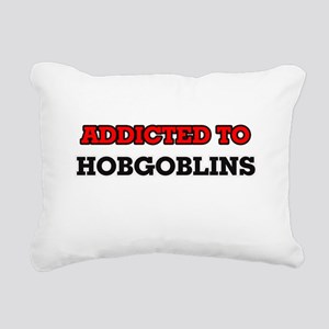 Addicted to Hobgoblins Rectangular Canvas Pillow