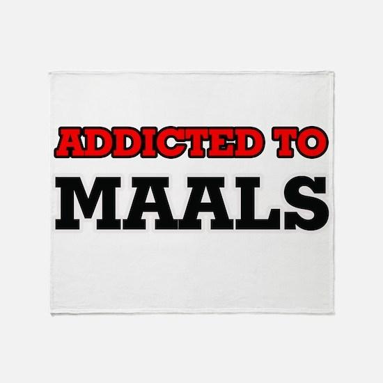 Addicted to Maals Throw Blanket