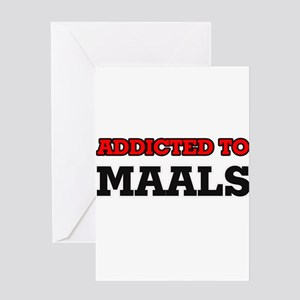 Addicted to Maals Greeting Cards