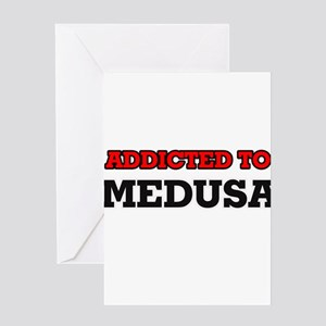 Addicted to Medusas Greeting Cards