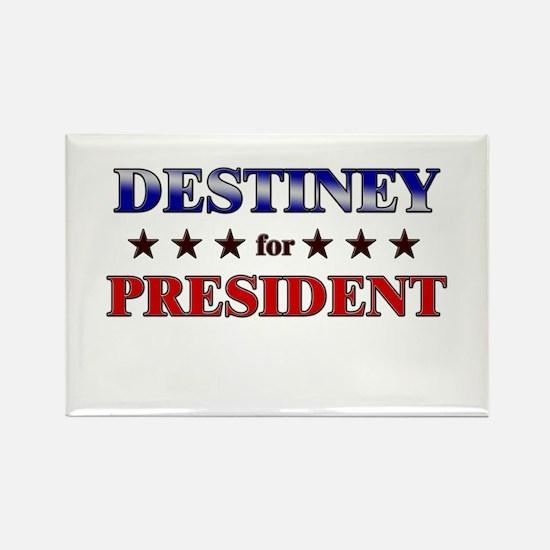 DESTINEY for president Rectangle Magnet